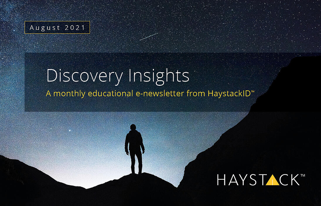 2021.08.16 - HaystackID - August Discovery Insights - Enewsletter